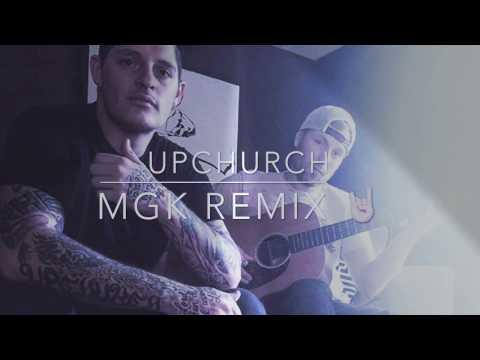 Upchurch (NEW MGK REMIX) (видео)