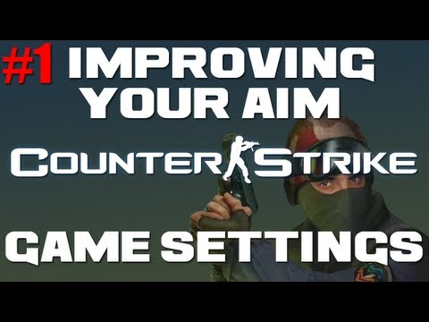 CS 1.6 - Improve your aim - Game settings (Episode 1)