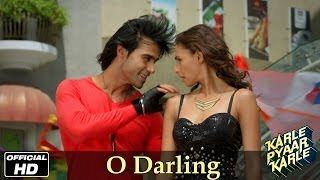 O Darling - Official Song - Karle Pyaar Karle