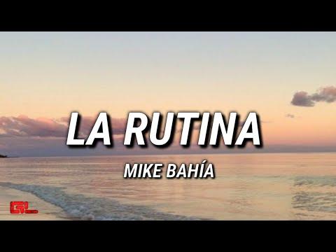Mike Bahia - La Rutina (Letras/Lyrics)🎵