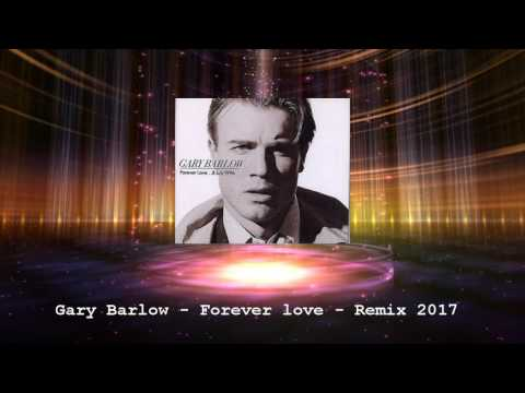 Gary Barlow - Forever love  - Remix  2017