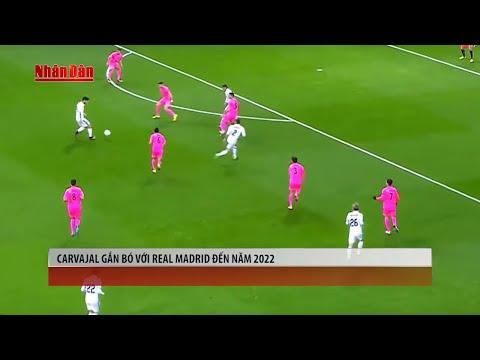 Tin Thể Thao 24h Hôm Nay (7h - 19/9): CARVAJAL Gắn Bó Với Real Madrid Đến Năm 2022 - Thời lượng: 5:56.