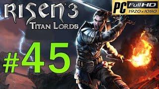 Video Risen 3 Titan Lords [PC] Walkthrough - Part 45 Gameplay No Commentary 1080p MP3, 3GP, MP4, WEBM, AVI, FLV November 2018