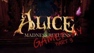 GAMEPLAY Alice Madness Returns - Part 3 Deluded Depths | i7-7700K / GTX 1060 6G