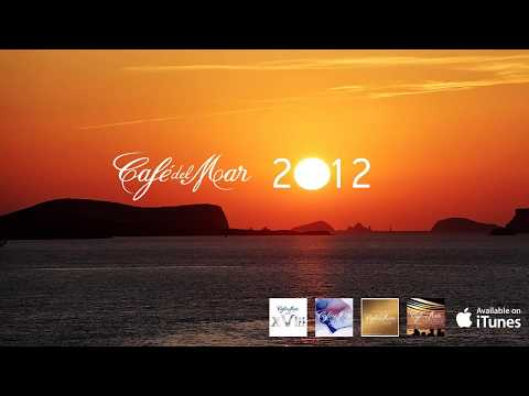 Café del Mar 2012 Chillout Mix (1 hour HQ mix)