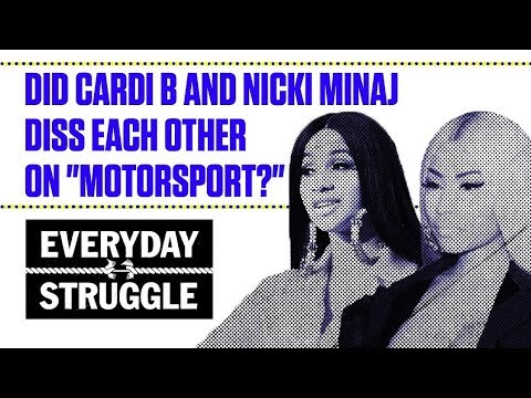 "Did Cardi B and Nicki Minaj Diss Each Other on ""MotorSport?"" | Everyday Struggle"
