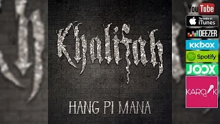 Khalifah - Hang Pi Mana (Official Lyrics Video) versi promo