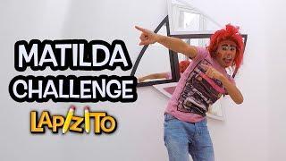 Matilda challenge | Lapizito