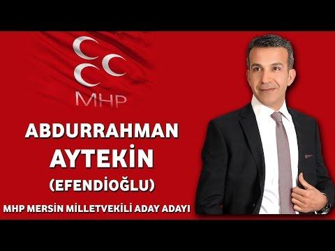 A.Aytekin EFENDİOĞLU - MHP Mersin Milletvekili Aday Adayı