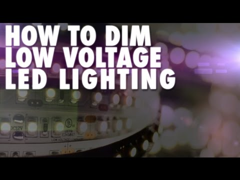 How to Dim Low Voltage LED Lighting
