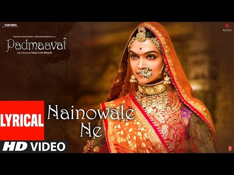 Padmaavat: Nainowale Ne Lyrical Video Song | Deepi