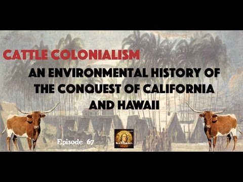 067 John Ryan Fischer,  An Environmental History of Early California & Hawaii