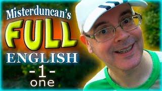 Misterduncan's ''FULL ENGLISH'' - ONE - 1