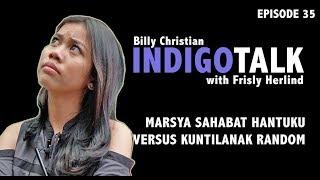 Video IndigoTalk #35 Marsya Sahabat Hantuku VS Kuntilanak Random MP3, 3GP, MP4, WEBM, AVI, FLV April 2019