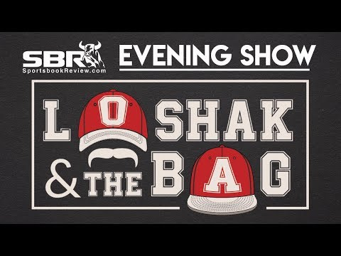 Loshak and The Bag | Friday Evening Betting Odds Report & Free Picks Update
