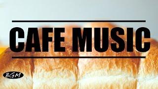 【CAFE MUSIC】Jazz & Bossa Nova Music For Work,Study,Relax - Background Music full download video download mp3 download music download