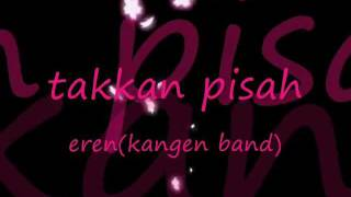 Download lagu Eren Takkan Pisah Mp3