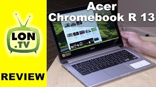 Acer Chromebook R 13 Review - 1080p IPS 13 inch Convertible Chromebook Video