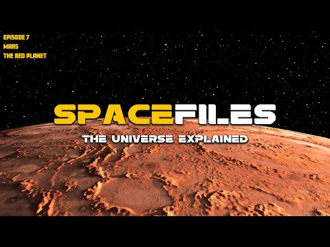 Spacefiles: Mars - The Red Planet (Episode 7 of 26)