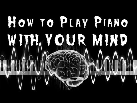 How to play the piano with your mind