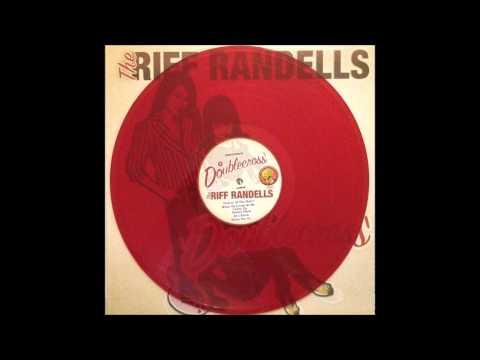 The Riff Randells - When You Go