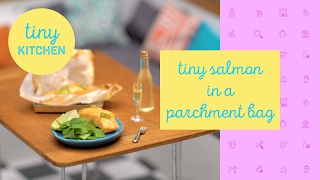 Tiny Salmon in a Parchment Bag l Tiny Kitchen by Tastemade