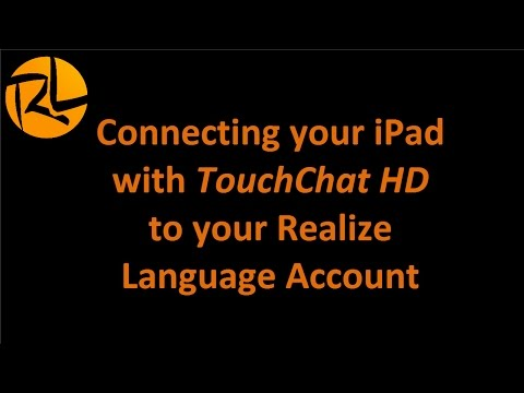 Connecting your iPad® with TouchChat HD to your Realize Language Account