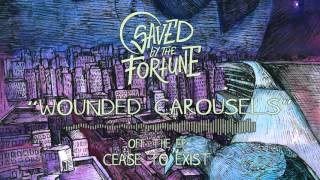 Video Saved By The Fortune - Wounded Carousels