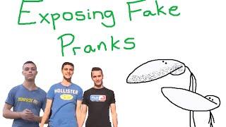 Exposing Fake Pranks