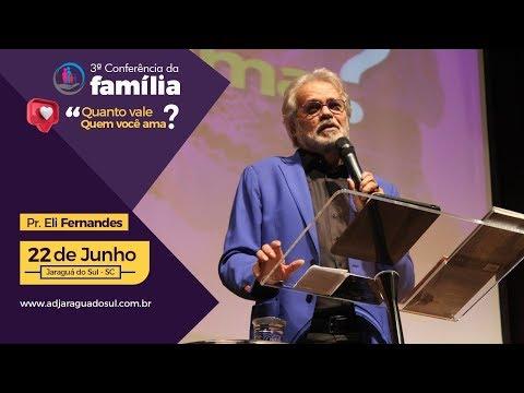 Conferência da Família 2019 - Pr. Eli Fernandes -