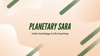Planetary Sara Vedic Astrology & Life Coaching