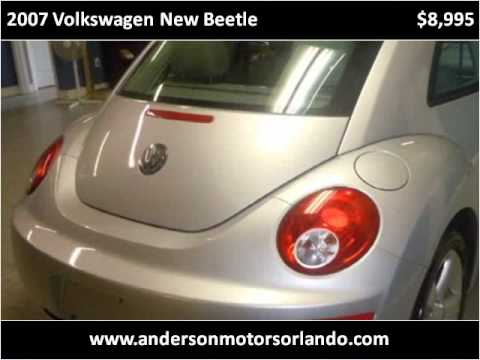 Krrose27 - http://www.andersonmotorsorlando.com This 2007 Volkswagen New Beetle is available from Anderson Motors. For details, call us at 407-260-1373.