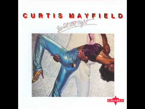Curtis Mayfield - Do It All Night [Long Version]