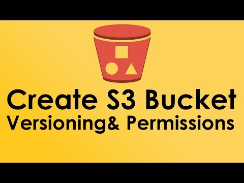 AWS S3 Tutorial: Create S3 Bucket,  Versioning, Use permissions and ACL