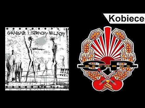 Tekst piosenki Grabaż i Strachy Na Lachy - Kobiece po polsku
