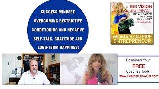 Episode #81 : Success mindset, overcoming restrictive conditioning and negative self-talk, gratitude