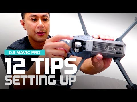 12 Tips - How to setup my DJI Mavic Pro - Before you Fly