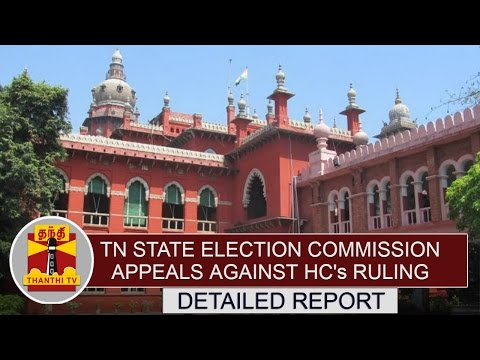 DETAILED-REPORT-TN-State-Election-Commission-appeals-against-HCs-Ruling-on-Local-Body-Polls