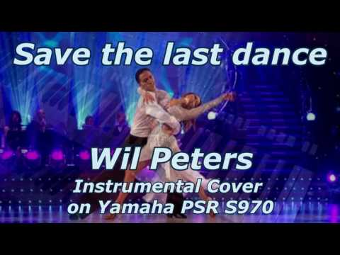Save the last dance (Wil Peters Instrumental Cover on Yamaha PSR S970)