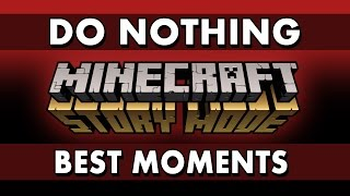 Video Best Moments - Minecraft: Story Mode - What if You Do Nothing? MP3, 3GP, MP4, WEBM, AVI, FLV Agustus 2018