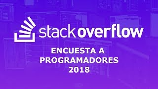 StackOverflow Encuesta a programadores 2018