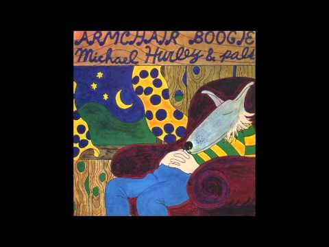 Michael Hurley - Be Kind To Me