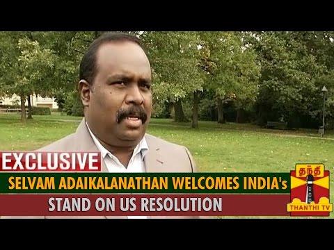Exclusive   Selvam Adaikalanathan Welcomes India s Stand on US Resolution on Sri Lanka War Crimes