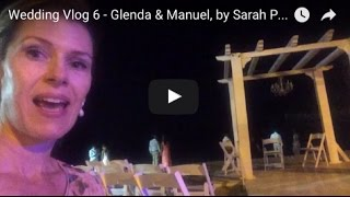 Wedding Vlog 6 - Glenda & Manuel, by Sarah Pyne Carrillo