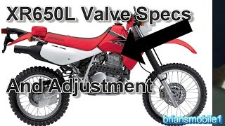 2. XR650L Valve Specs And Adjustment