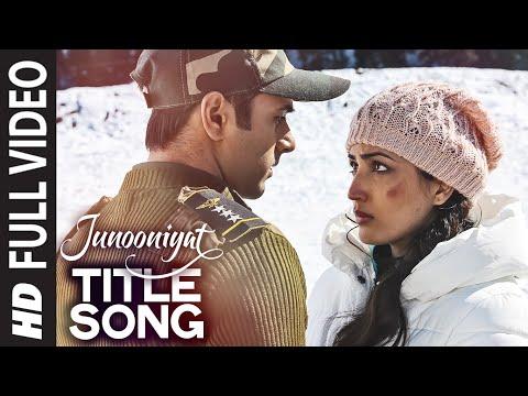 JUNOONIYAT Title Full Video Song | Junooniyat | Pulkit Samrat, Yami Gautam | Meet Bros Anjjan Falak