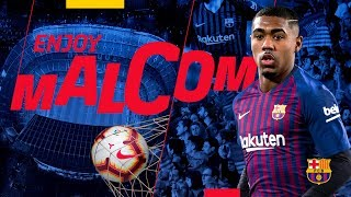 #ENJOYMALCOM | Malcom is Barça's third signing for 2018/19