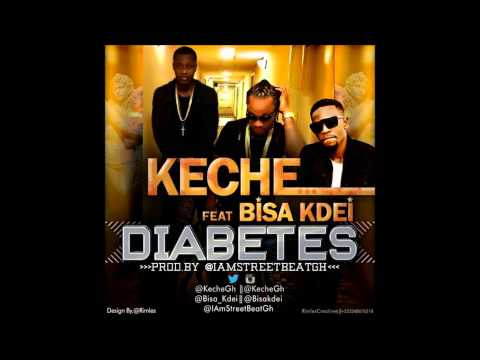 Keche Ft  Bisa Kdei Diabetes