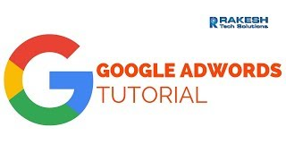 Begginer Google Adwords Tutorial  2017 - Rakesh Tech Solutions