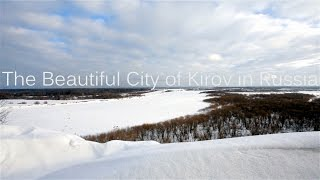 Kirov Russia  City new picture : The Beautiful City of Kirov in Russia